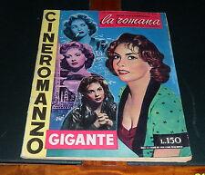 CINEROMANZO GIGANTE nr.  3 del 1954 * LA ROMANA* con Gina Lollobrigida *RARO*