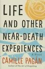 Life and Other Near-Death Experiences: A Novel by Camille Pagan (Hardback, 2015)