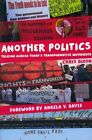 Another Politics: Talking Across Today's Transformative Movements by Chris Dixon (Paperback, 2014)