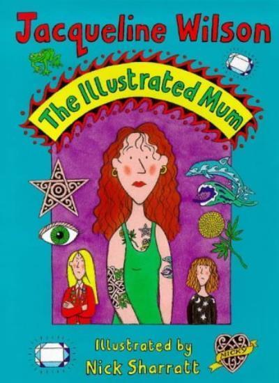 The Illustrated Mum,Jacqueline Wilson, Nick Sharratt- 9780385408882