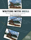 Writing with Skill, Level 2: Student Workbook by Susan Wise Bauer (Paperback, 2013)