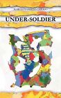 Under-Soldier by Marco Vianello-Chiodo (Paperback, 2012)