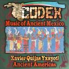 Codex: Music of Ancient Mexico by Xavier Quijas Yxayotl (CD, 1997)