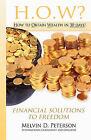 How? How to Obtain Wealth in 30 Days!: Financial Solutions to Freedom by Melvin D Peterson (Paperback / softback, 2010)