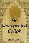 An Unexpected Caliph by Steven Derfler (Paperback / softback, 2013)