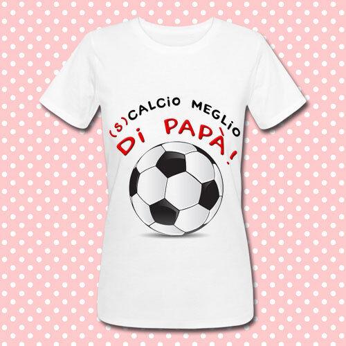 T-shirt premaman Scalcio meglio di papà Pallone calcio bimbo maschio o femmina