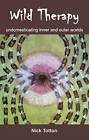 Wild Therapy: Undomesticating Inner and Outer Worlds by Nick Totton (Paperback, 2011)