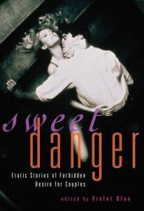 Image Is Loading New Sweet Danger Erotic Stories Of Forbidden Desire