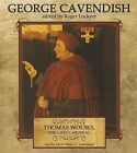 Thomas Wolsey, the Late Cardinal: His Life and Death by George Cavendish (CD-Audio, 2013)