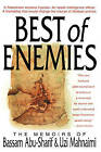 The Best of Enemies: The Memoirs of Bassam Abu-Sharif and Uzi Mahnaimi by Bassam Abu-Sharif, Uzi Mahnaimi (Hardback)