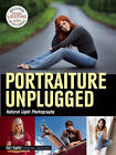 Portraiture Unplugged: Natural Light by Carl Caylor (Paperback, 2015)