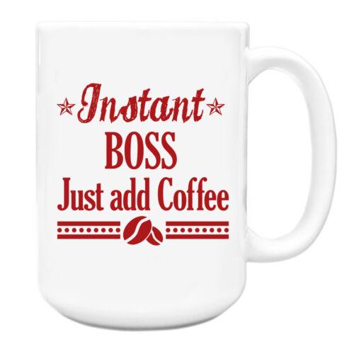 Instant Boss Just add Coffee job title Mug funny 026