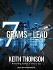 Seven Grams of Lead (Library Edition) by Keith Thomson (CD-Audio, 2014)
