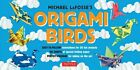 Origami Birds Kit: [Origami Kit with 2 Books, 98 Papers, 20 Projects] by Michael G LaFosse (Hardback, 2016)