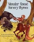 Monster Goose Nursery Rhymes by Henry Herz (Hardback, 2015)