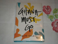 Ghana Must Go By Taiye Selasi Signed