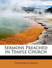 Sermons Preached in Temple Church by Theophilus Smith (Paperback / softback, 2011)
