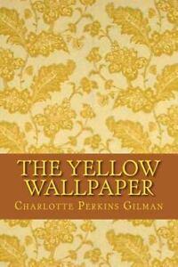 Yellow Wallpaper, Paperback by Gilman