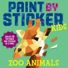 Paint by Sticker Ser.: Paint by Sticker Kids: Zoo Animals : Create 10 Pictures One Sticker at a Time! by Workman Publishing (2016, Sticker Book)