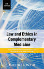 Law and Ethics in Complementary Medicine: A Handbook for Practitioners in Australia and New Zealand by Michael Weir (Paperback, 2016)