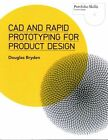 CAD and Rapid Prototyping for Product Design by Douglas Bryden (Paperback, 2014)