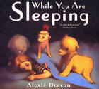 While You are Sleeping by Alexis Deacon (Paperback, 2007)