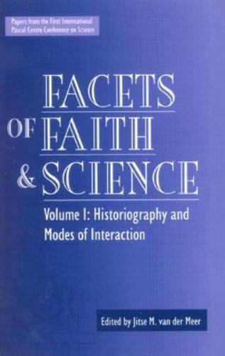 Facets of Faith and Science : Volume 1 Historiography and Modes of Interaction
