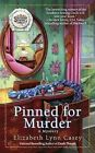 Pinned for Murder by Elizabeth Lynn Casey (Paperback / softback, 2011)