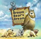 Brown Bear's Dream: Long-Term Planning by The ChoiceMaker Pty Limited (Paperback, 2015)