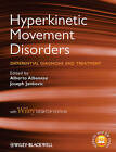 Hyperkinetic Movement Disorders: Differential Diagnosis and Treatment, with Desk Top Edition by John Wiley and Sons Ltd (Hardback, 2012)
