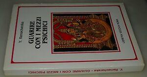 Guarire-con-i-mezzi-psichici-Y-Ramacharaka-1-Ed-Libreria-Vecchia-Roma-1988