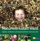 Naturwerkstatt Wald von Katharina Brändlein und Ulrike Grafberger (2010, Gebundene Ausgabe)