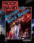 History of Rock Bands by Scott Witmer (Hardback, 2009)