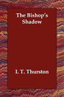The Bishop's Shadow by I T Thurston (Paperback / softback, 2006)