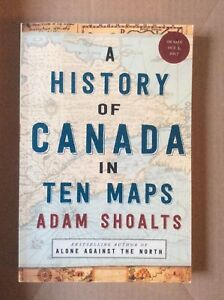 A-History-of-Canada-in-Ten-Maps-Adam-Shoults-uncorrected-proof-soft-cover