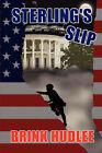 Sterling's Slip by Brink Hudlee (Paperback / softback, 2007)