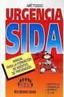 Metodo Urgencia Sida: Manual Para La Formacion De Agentes De Prevencion by Fund. R.E.D. (Paperback, 1994)