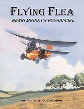 Flying Flea; Henri Mignet's Pou-du-Ciel by Arthur W. J. G. Ord-Hume...