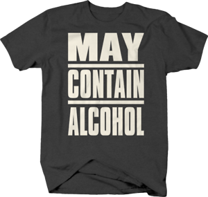 May Contain Alcohol Funny Drinking Beer Wine Vodka Tequila Bar T shirt for men