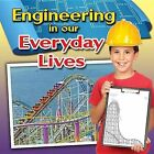 Engineering in Our Everyday Lives by Reagan Miller (Hardback, 2014)