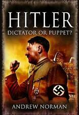 Hitler: Dictator or Puppet?, Andrew Norman, New Book