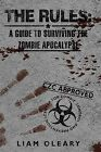 The Rules: A Guide to Surviving the Zombie Apocalypse by Liam O'Leary (Paperback / softback, 2012)