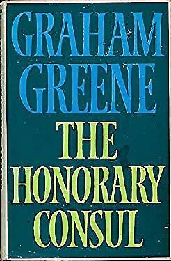 The Honorary Consul by Greene