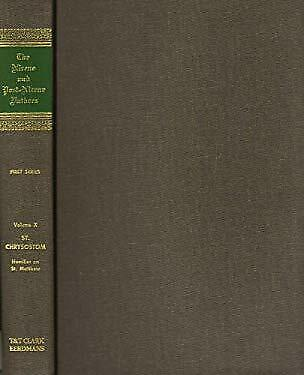 Nicene and Post-Nicene Fathers, Series 1--St. Crysostom Vol. 10 : Homi-ExLibrary