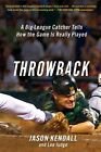 Throwback: A Big-League Catcher Tells How the Game Is Really Played by Jason Kendall, Lee Judge (Paperback / softback, 2015)