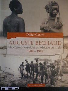 AUGUSTE-BECHAUD-photographe-Afrique-centrale-1909-de-Didier-Carite-ETHNOLOGIE