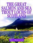 Great Salmon and Sea Trout Lochs by Bill Rawlings (Hardback, 2005)