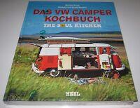 Das VW Camper Bulli Samba Bus T1 T2 T3 Kochbuch The Soul Kitchen NEU!