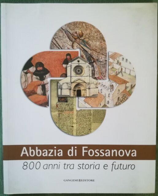 Abbazia di Fossanova - 800 anni tra storia e futuro