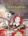Garrett the Firefighter by Joseph Louis III Garces (Paperback / softback, 2008)
